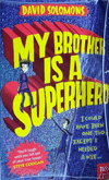 books-for-kids-who-love-superheroes-My-Brother-Is-A-Superhero-by-David-Solomons-thumbnail