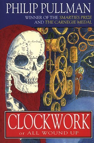 Philip Pullman Clockwork (novel) alternative cover design pullman clockwork all wound up