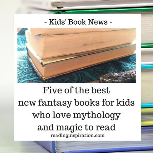 Five-of-the-best-new-fantasy-books-for-kids-who-love-mythology-&-magic-to-read