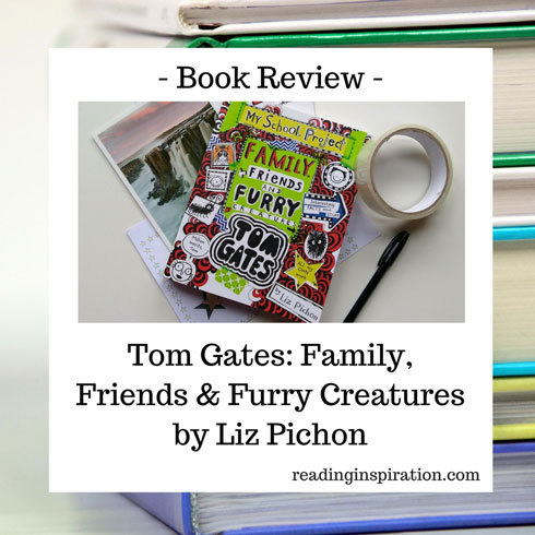 Book-Review-of-Tom-Gates-Family,-Friends-and-Furry-Creatures-by-Liz-Pichon