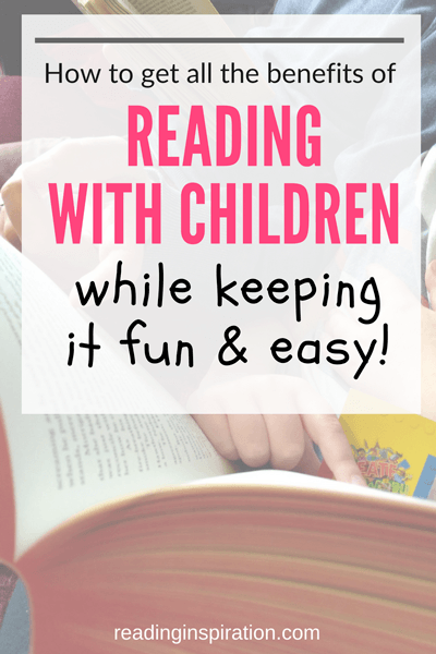 the-importance-of-reading-to-children-how-to-get-all-the-benefits-of-reading-with-children-while-keeping-it-fun-and-easy--readinginspiration