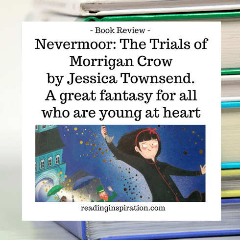 Nevermoor The Trials of Morrigan Crow by Jessica Townsend author book review by readinginspiration