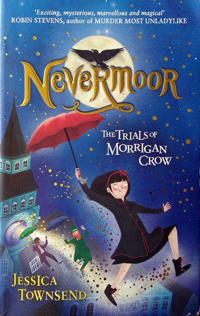 Nevermoor-The-Trials-of-Morrigan-Crow-by-Jessica-Townsend-fantasy-books-for-children-middle-grade-fiction-magical-book