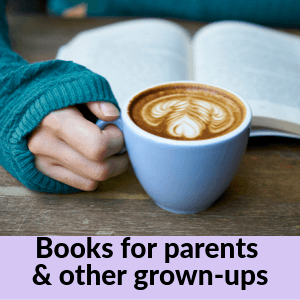 books for parents & other grown ups